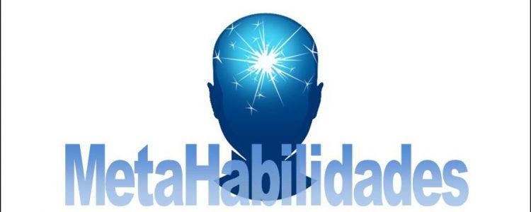HABILIDADES+CONSCIENCIA = METAHABILIDADES